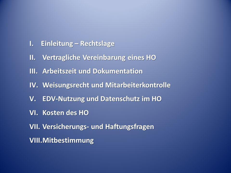 I. Einleitung – Rechtslage II.Vertragliche Vereinbarung eines HO III.Arbeitszeit und Dokumentation IV.Weisungsrecht und Mitarbeiterkontrolle V.EDV-Nut