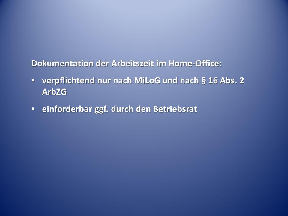Dokumentation der Arbeitszeit im Home-Office: verpflichtend nur nach MiLoG und nach § 16 Abs.