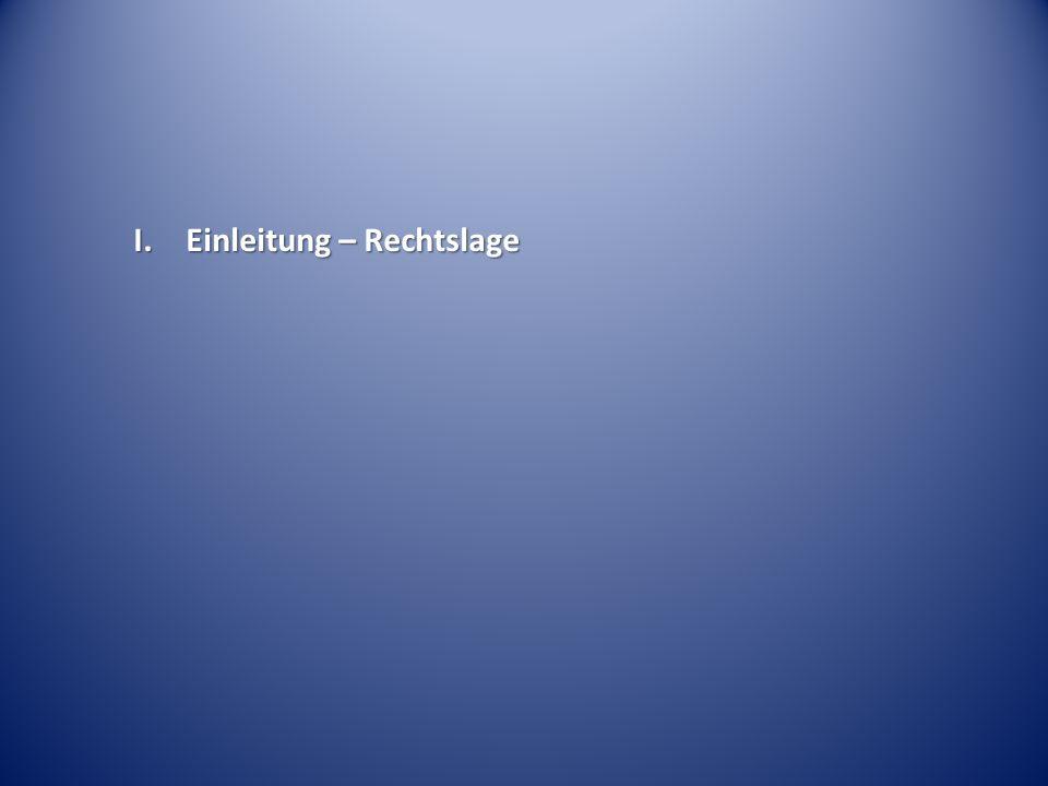 I. Einleitung – Rechtslage