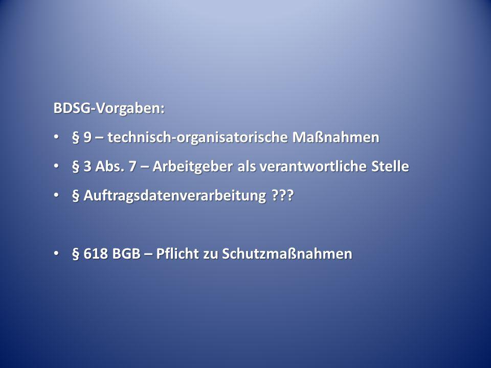 BDSG-Vorgaben: § 9 – technisch-organisatorische Maßnahmen § 9 – technisch-organisatorische Maßnahmen § 3 Abs.