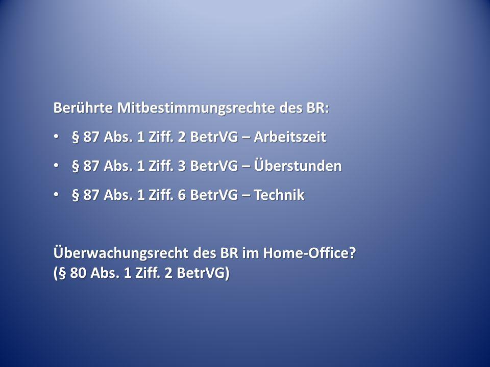 Berührte Mitbestimmungsrechte des BR: § 87 Abs. 1 Ziff.