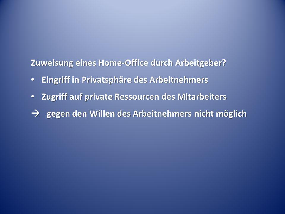Zuweisung eines Home-Office durch Arbeitgeber.