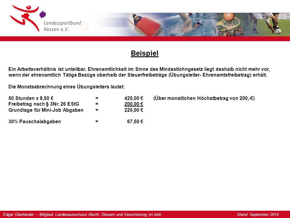 Edgar Oberländer – Mitglied Landesausschuss Recht, Steuern und Versicherung im lsbh Stand: September 2014 Beispiel Ein Arbeitsverhältnis ist unteilbar.