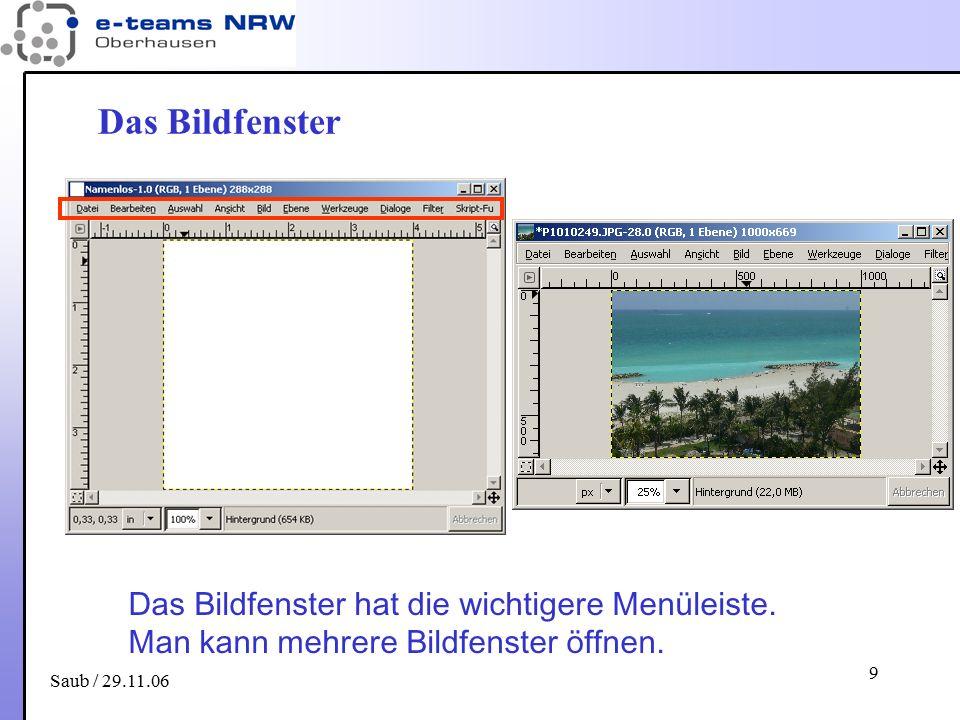 Saub / 29.11.06 10 Bild speichern Dateitypen.xcf das Gimp-Format wichtig, wenn alle Informationen erhalten bleiben sollen.gif (Internet, Animation, Transparenz, nur 255 Farben).png (Internet, Transparenz).jpg