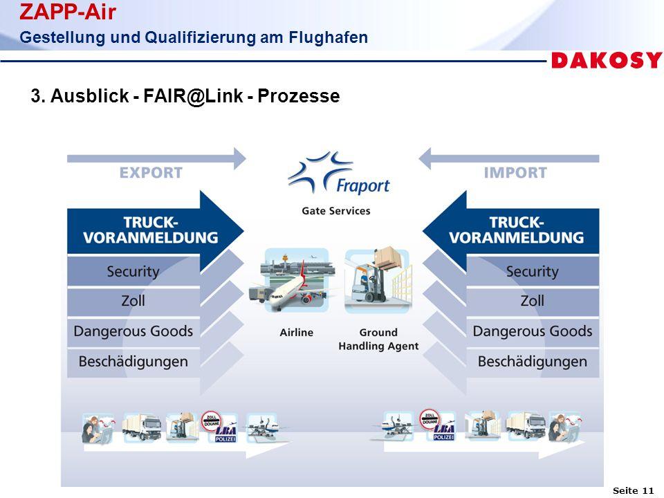Seite 11 ZAPP-Air Gestellung und Qualifizierung am Flughafen 3. Ausblick - FAIR@Link - Prozesse