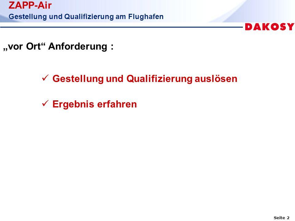 """Seite 2 ZAPP-Air Gestellung und Qualifizierung am Flughafen """"vor Ort Anforderung : Gestellung und Qualifizierung auslösen Ergebnis erfahren"""