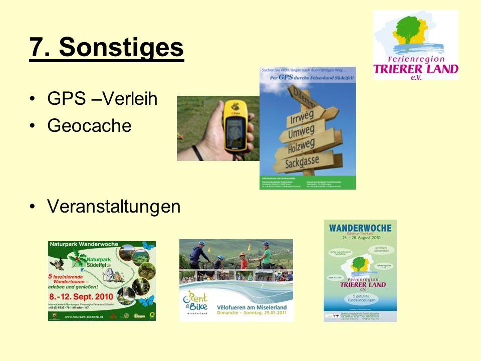 7. Sonstiges GPS –Verleih Geocache Veranstaltungen