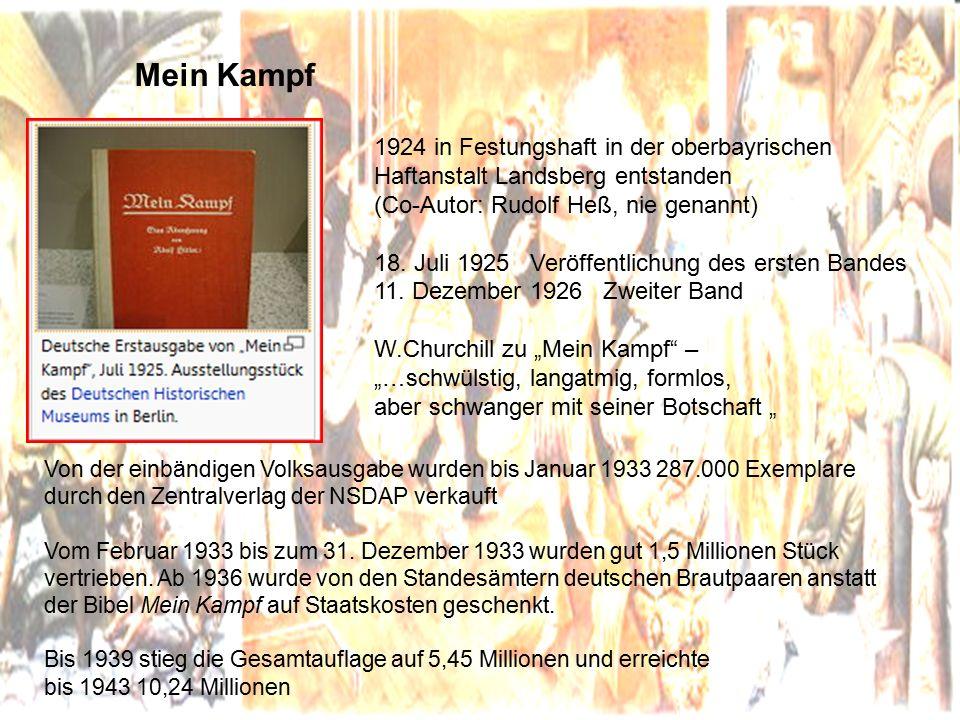 Mein Kampf 1924 in Festungshaft in der oberbayrischen Haftanstalt Landsberg entstanden (Co-Autor: Rudolf Heß, nie genannt) 18.