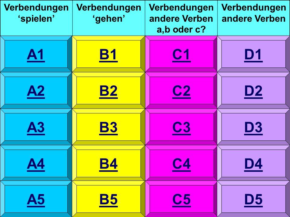 Verbendungen 'spielen' Verbendungen 'gehen' Verbendungen andere Verben a,b oder c.