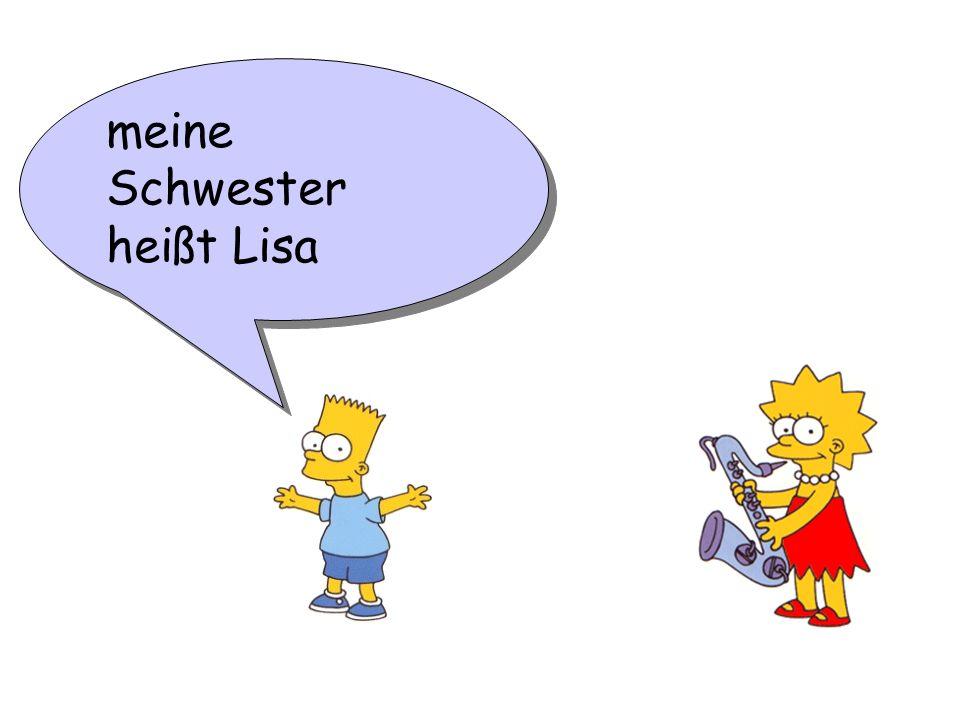 meine Schwester heißt Lisa