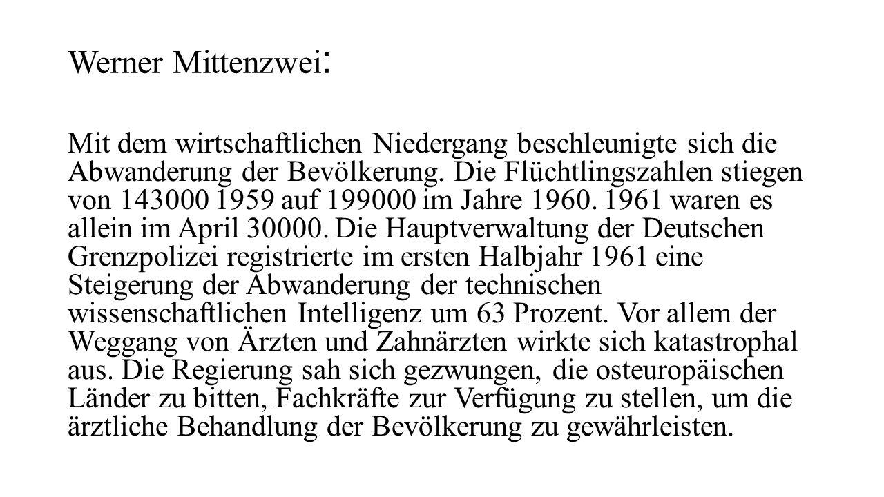 Werner Mittenzwei : Mit dem wirtschaftlichen Niedergang beschleunigte sich die Abwanderung der Bevölkerung. Die Flüchtlingszahlen stiegen von 143000 1