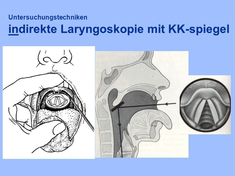 Untersuchungstechniken indirekte Laryngoskopie mit KK-spiegel