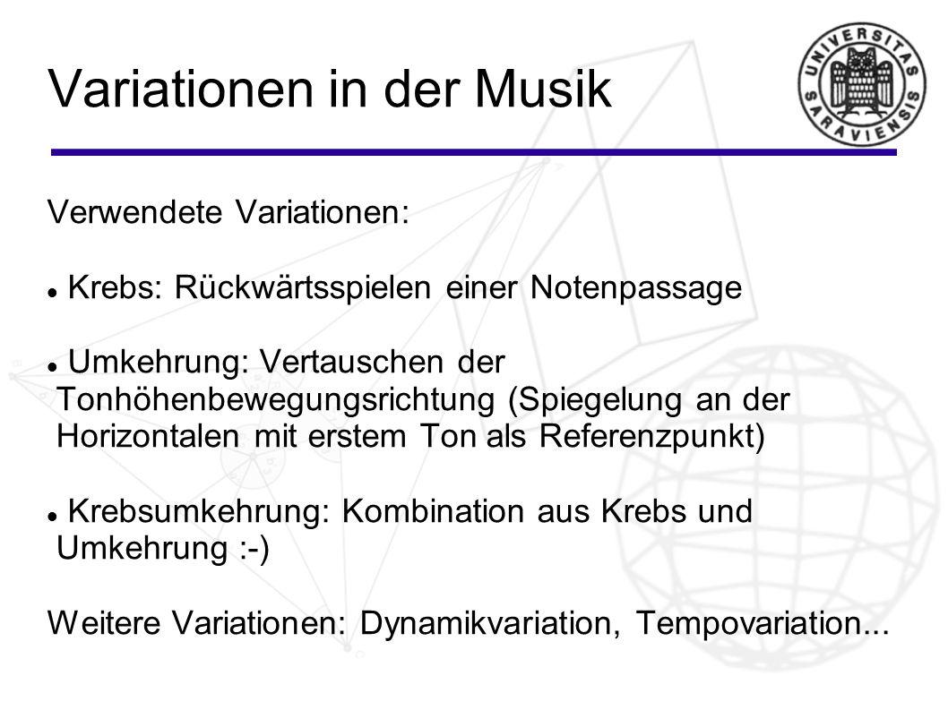 Variationen in der Musik Verwendete Variationen: Krebs: Rückwärtsspielen einer Notenpassage Umkehrung: Vertauschen der Tonhöhenbewegungsrichtung (Spie