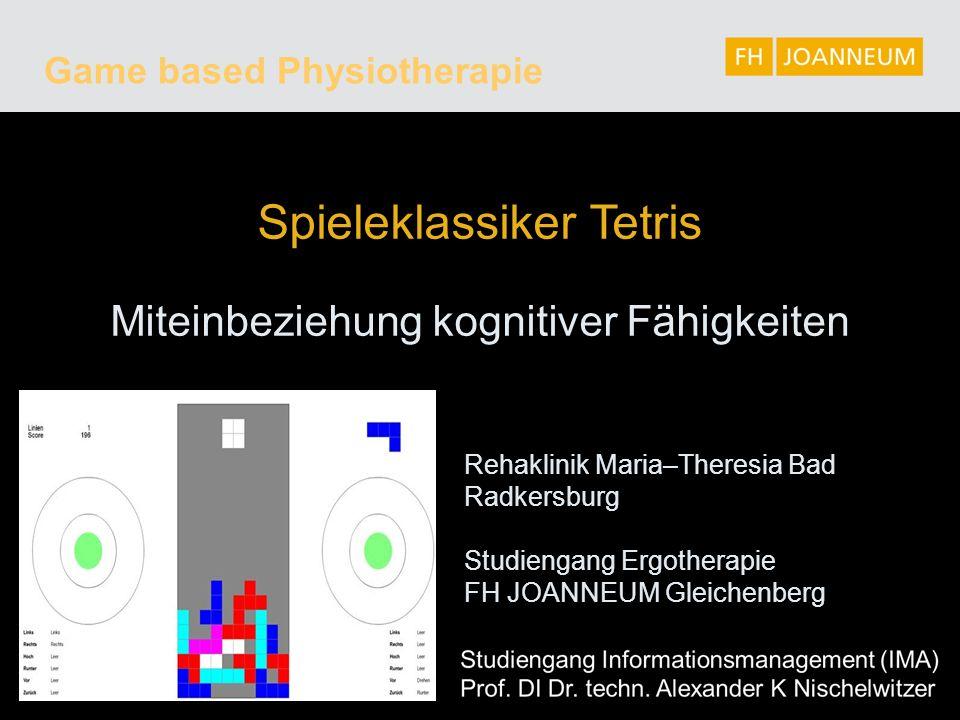 Spieleklassiker Tetris Miteinbeziehung kognitiver Fähigkeiten Game based Physiotherapie Rehaklinik Maria–Theresia Bad Radkersburg Studiengang Ergotherapie FH JOANNEUM Gleichenberg