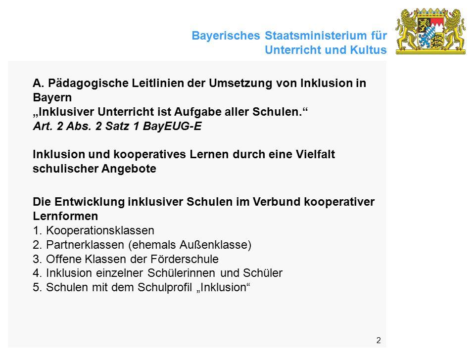 """2 A. Pädagogische Leitlinien der Umsetzung von Inklusion in Bayern """"Inklusiver Unterricht ist Aufgabe aller Schulen."""" Art. 2 Abs. 2 Satz 1 BayEUG-E In"""