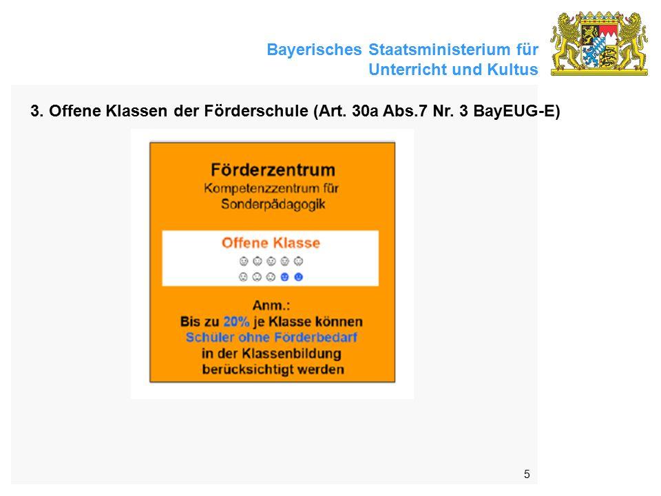 Bayerisches Staatsministerium für Unterricht und Kultus 5 3. Offene Klassen der Förderschule (Art. 30a Abs.7 Nr. 3 BayEUG-E)