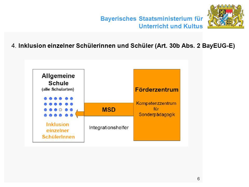 Bayerisches Staatsministerium für Unterricht und Kultus 6 4. Inklusion einzelner Schülerinnen und Schüler (Art. 30b Abs. 2 BayEUG-E)