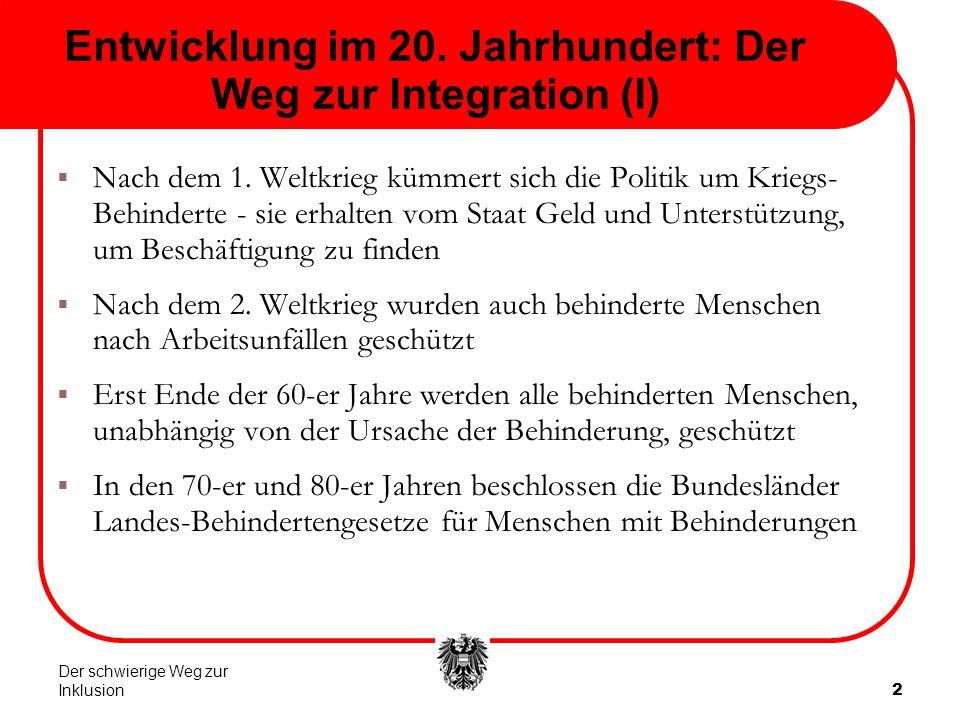 2 Entwicklung im 20. Jahrhundert: Der Weg zur Integration (I)  Nach dem 1.