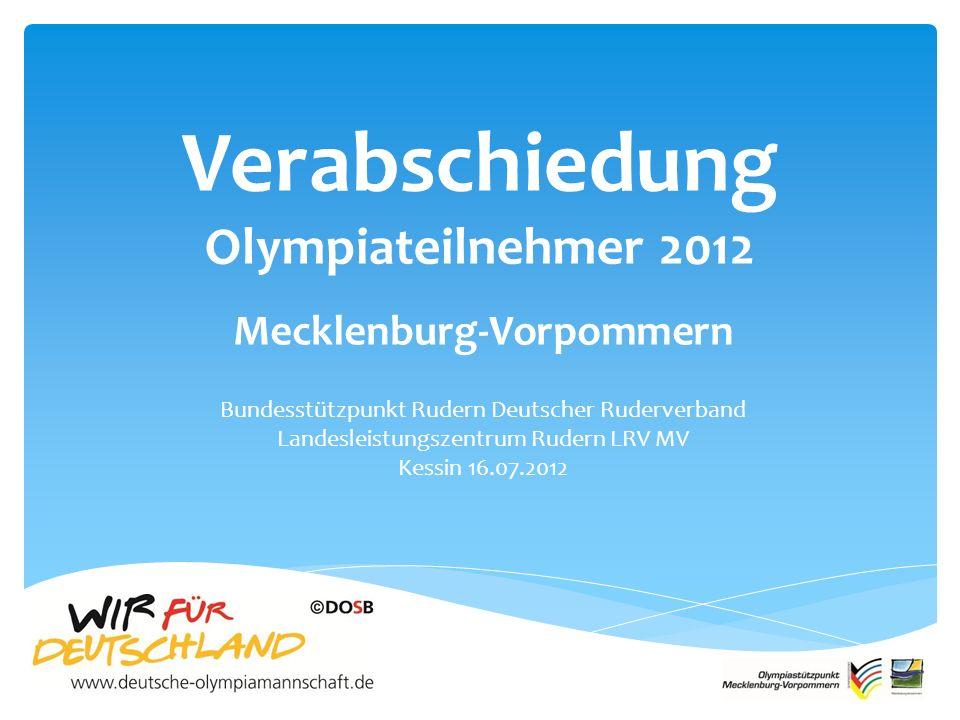 Verabschiedung Olympiateilnehmer 2012 Mecklenburg-Vorpommern Bundesstützpunkt Rudern Deutscher Ruderverband Landesleistungszentrum Rudern LRV MV Kessin 16.07.2012