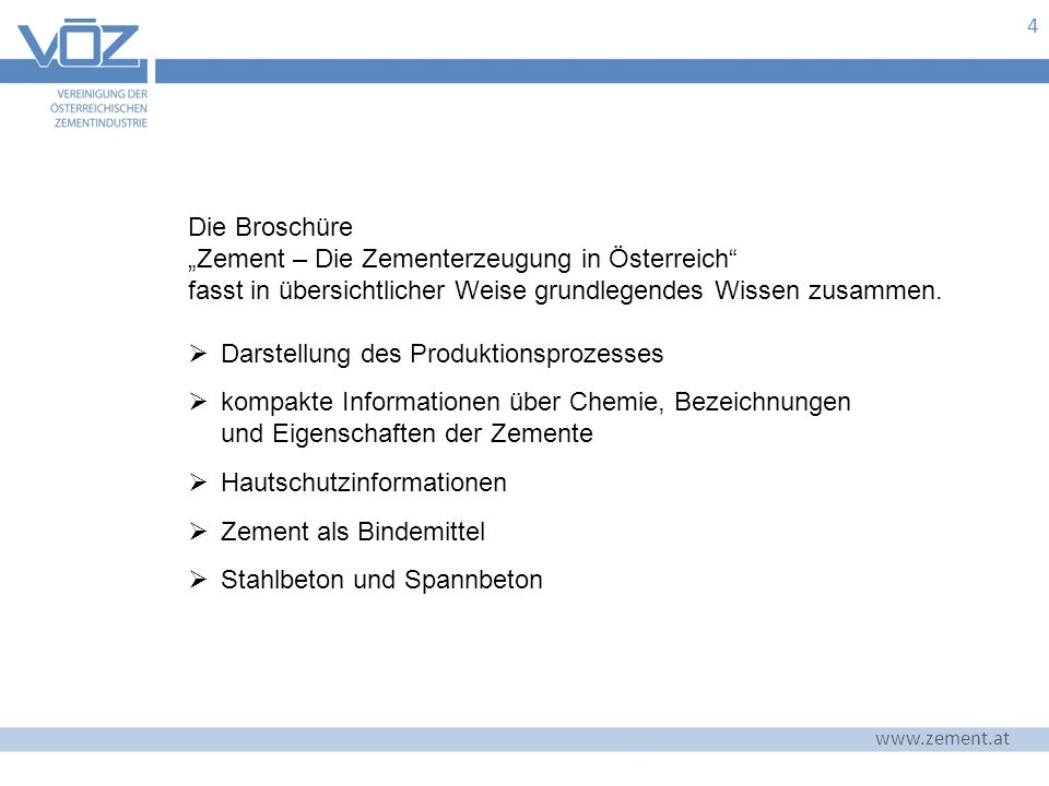 """4 Die Broschüre """"Zement – Die Zementerzeugung in Österreich fasst in übersichtlicher Weise grundlegendes Wissen zusammen."""