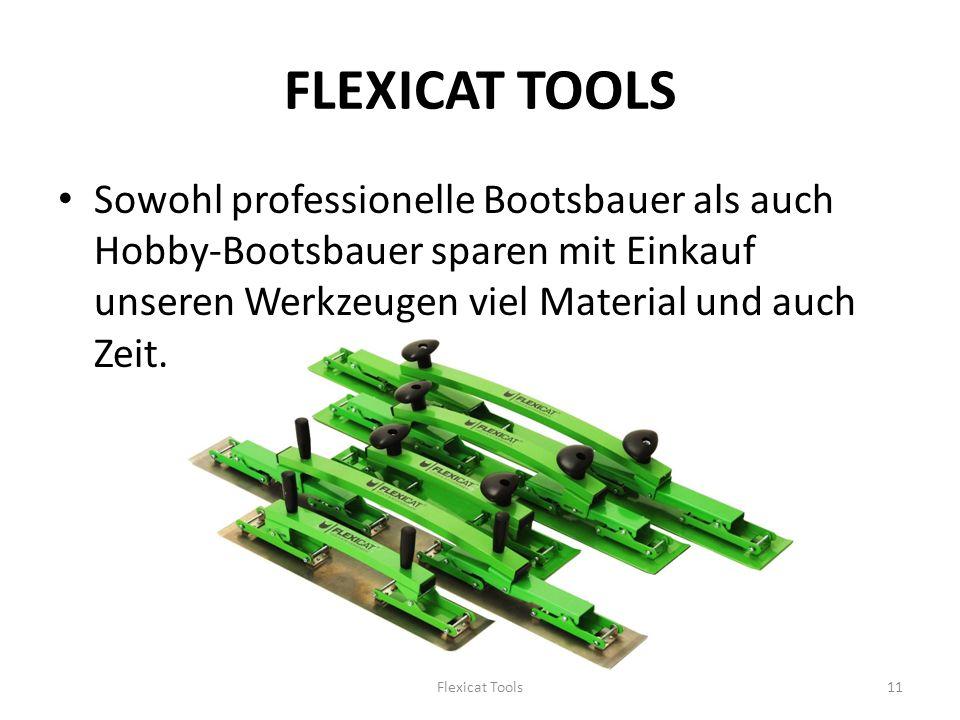 FLEXICAT TOOLS Sowohl professionelle Bootsbauer als auch Hobby-Bootsbauer sparen mit Einkauf unseren Werkzeugen viel Material und auch Zeit.