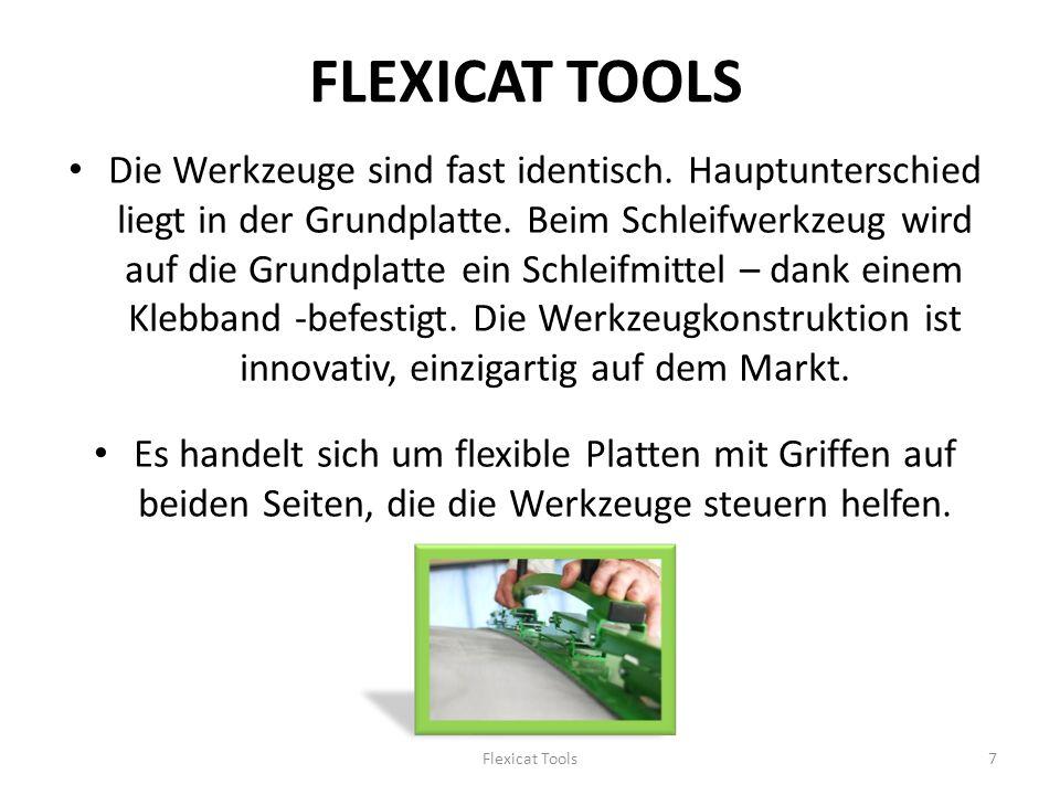 FLEXICAT TOOLS Die Werkzeuge sind fast identisch. Hauptunterschied liegt in der Grundplatte.
