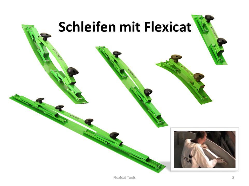 Schleifen mit Flexicat 8Flexicat Tools