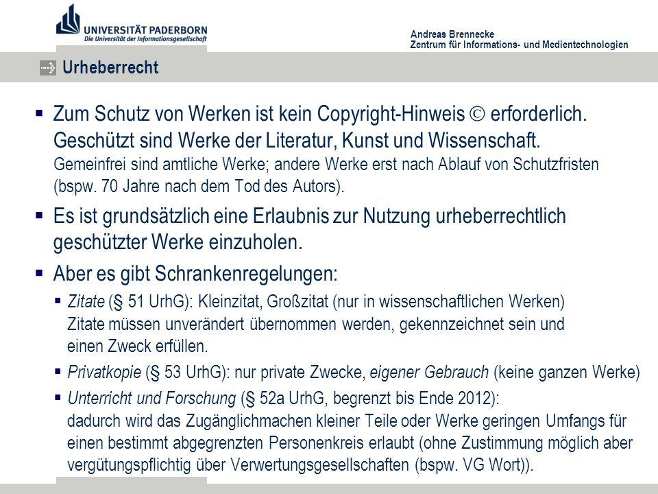 Andreas Brennecke Zentrum für Informations- und Medientechnologien Urheberrecht  Zum Schutz von Werken ist kein Copyright-Hinweis  erforderlich.