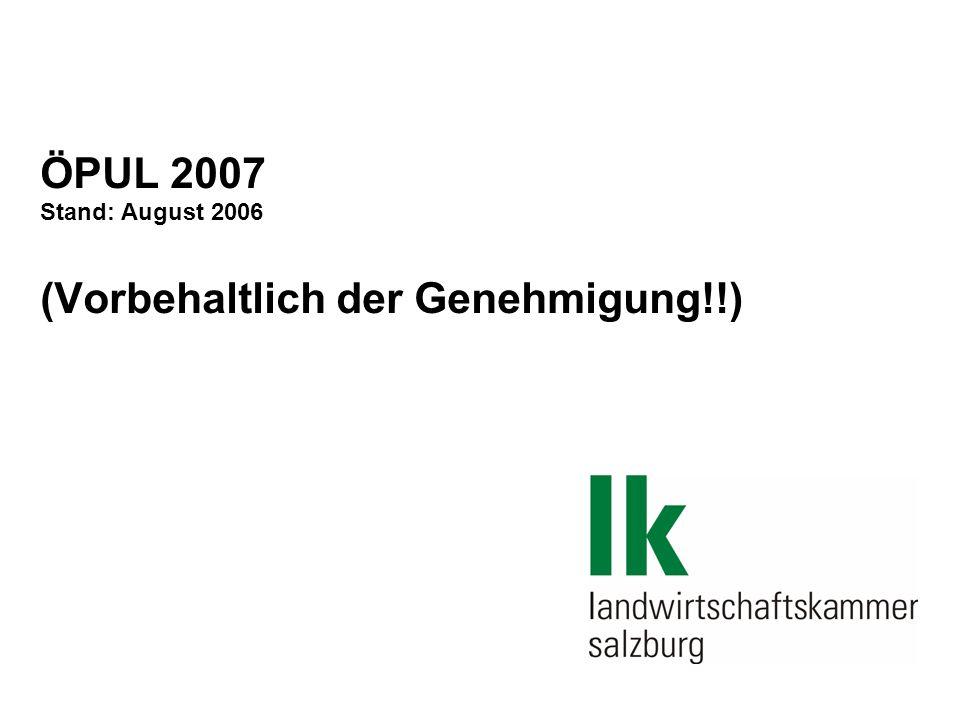 ÖPUL 2007 Stand: August 2006 (Vorbehaltlich der Genehmigung!!)