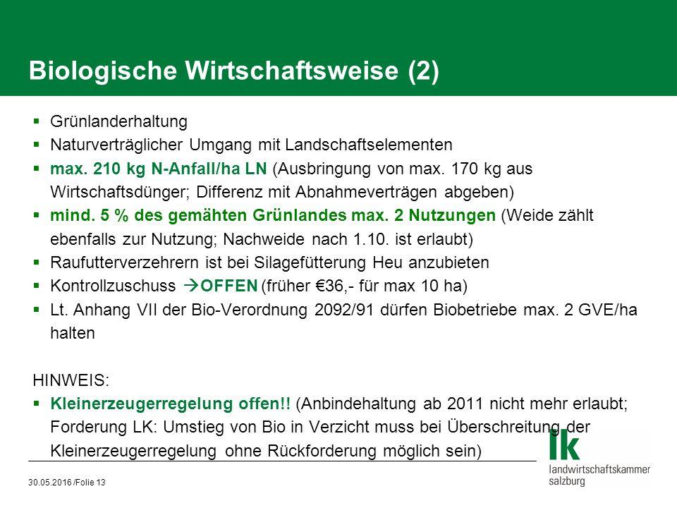 30.05.2016 /Folie 13 Biologische Wirtschaftsweise (2)  Grünlanderhaltung  Naturverträglicher Umgang mit Landschaftselementen  max.
