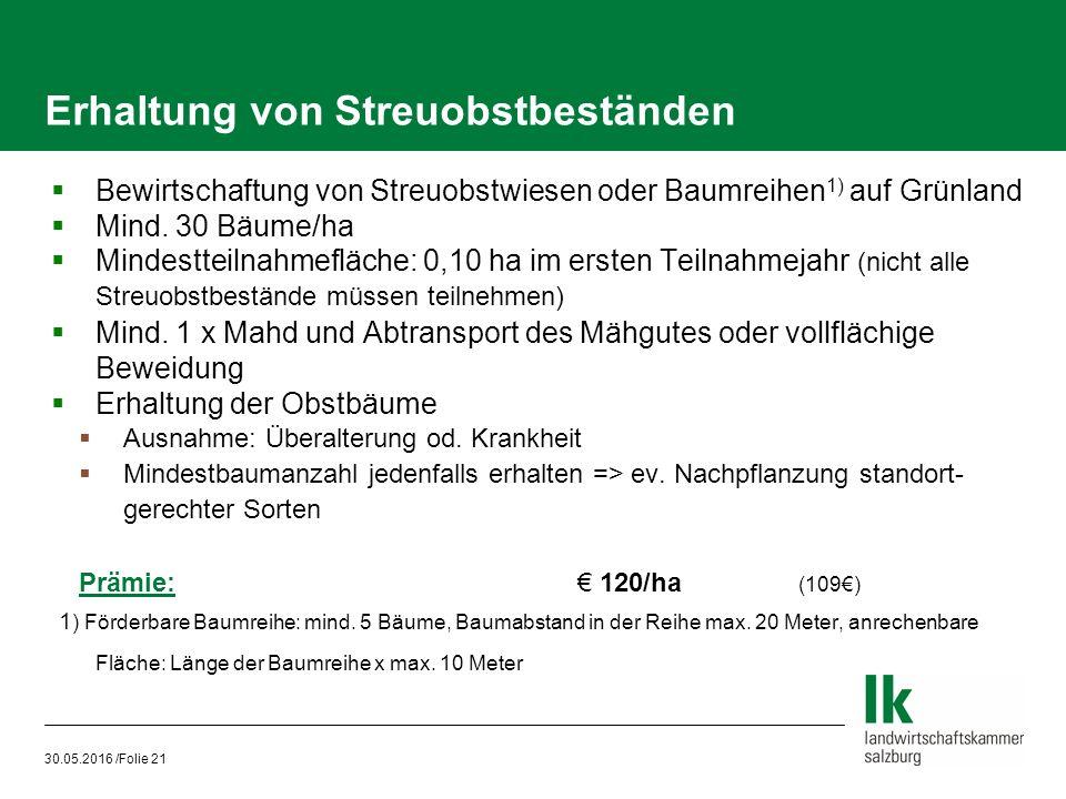 30.05.2016 /Folie 21 Erhaltung von Streuobstbeständen  Bewirtschaftung von Streuobstwiesen oder Baumreihen 1) auf Grünland  Mind.