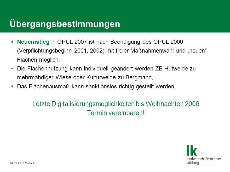 """30.05.2016 /Folie 7  Neueinstieg in ÖPUL 2007 ist nach Beendigung des ÖPUL 2000 (Verpflichtungsbeginn 2001, 2002) mit freier Maßnahmenwahl und """"neuen Flächen möglich."""