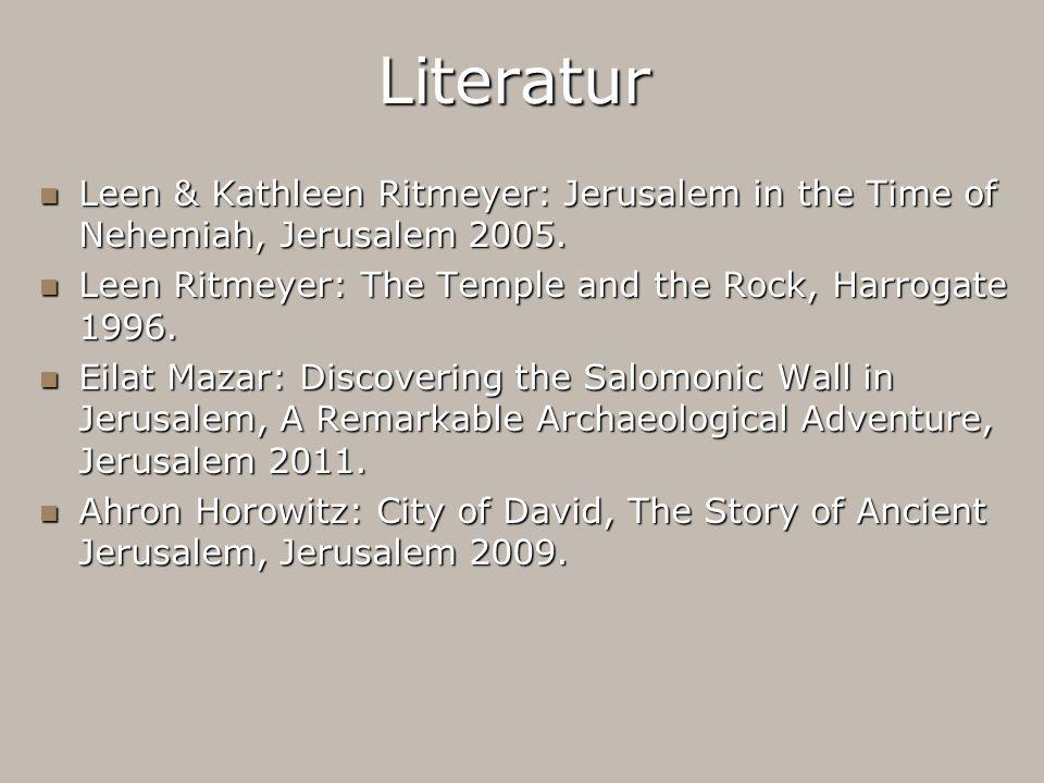 Literatur Leen & Kathleen Ritmeyer: Jerusalem in the Time of Nehemiah, Jerusalem 2005. Leen & Kathleen Ritmeyer: Jerusalem in the Time of Nehemiah, Je