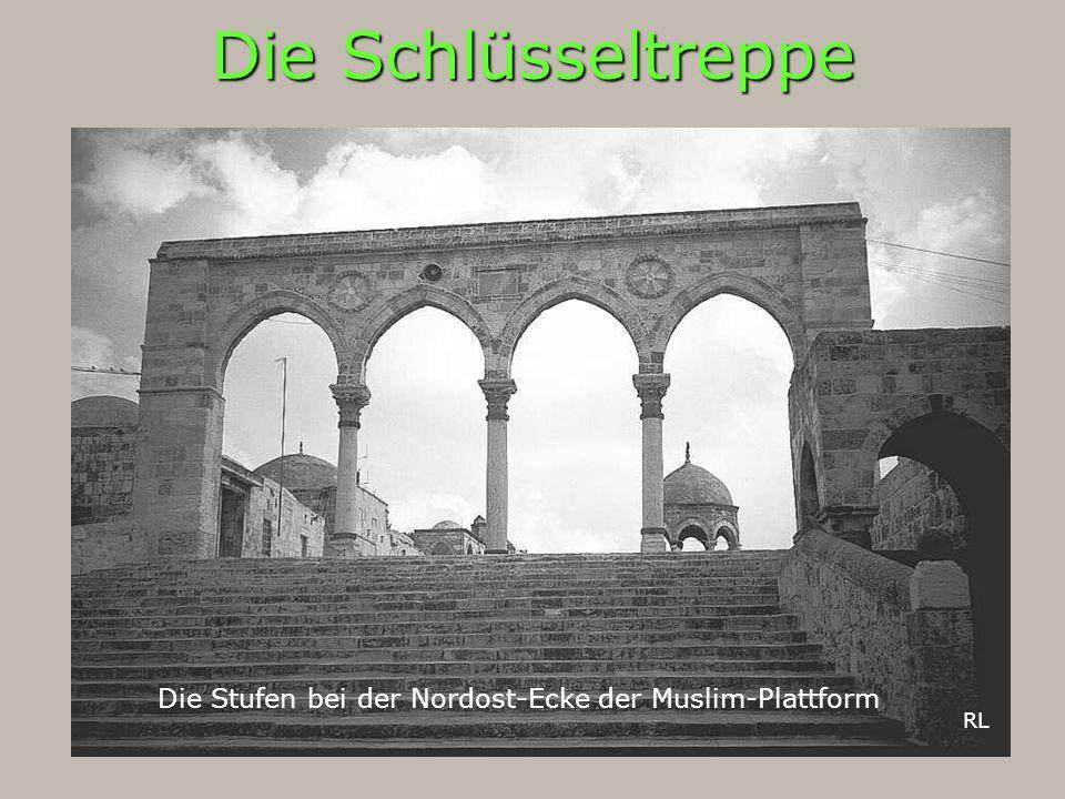 Die Schlüsseltreppe Die Stufen bei der Nordost-Ecke der Muslim-Plattform RL