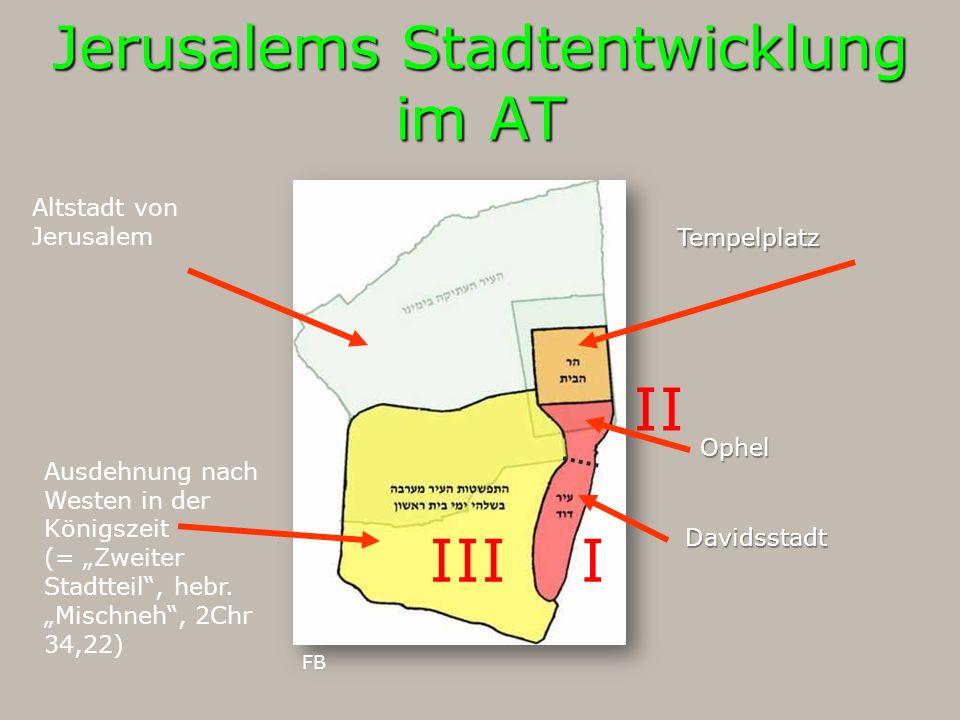 """Jerusalems Stadtentwicklung im AT Davidsstadt Altstadt von Jerusalem Tempelplatz FB Ophel Ausdehnung nach Westen in der Königszeit (= """"Zweiter Stadtte"""