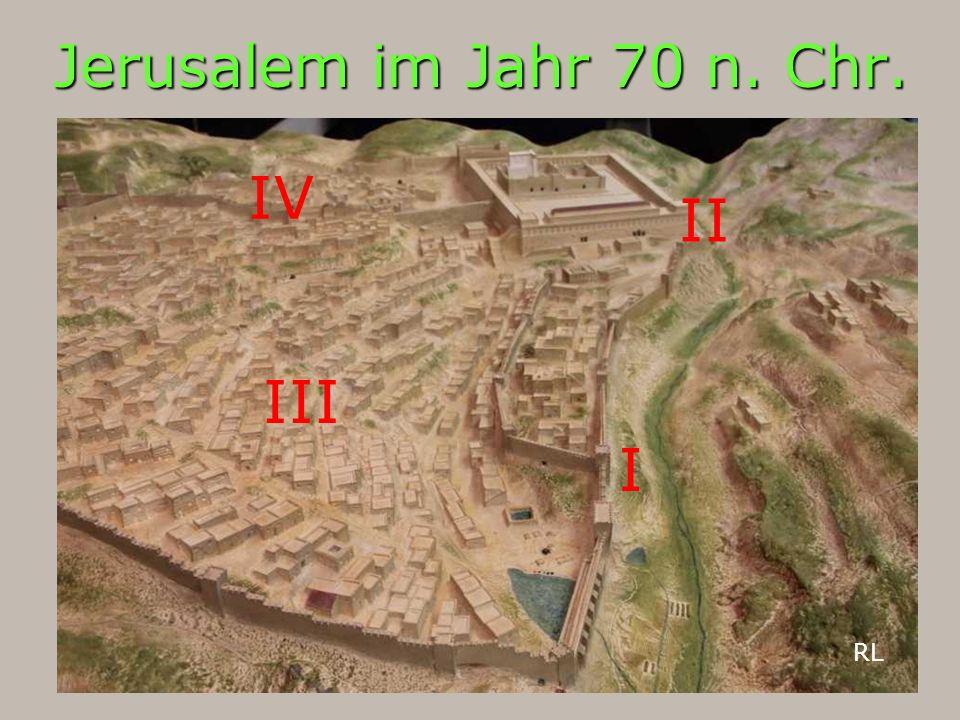 Jerusalem im Jahr 70 n. Chr. I II III IV RL