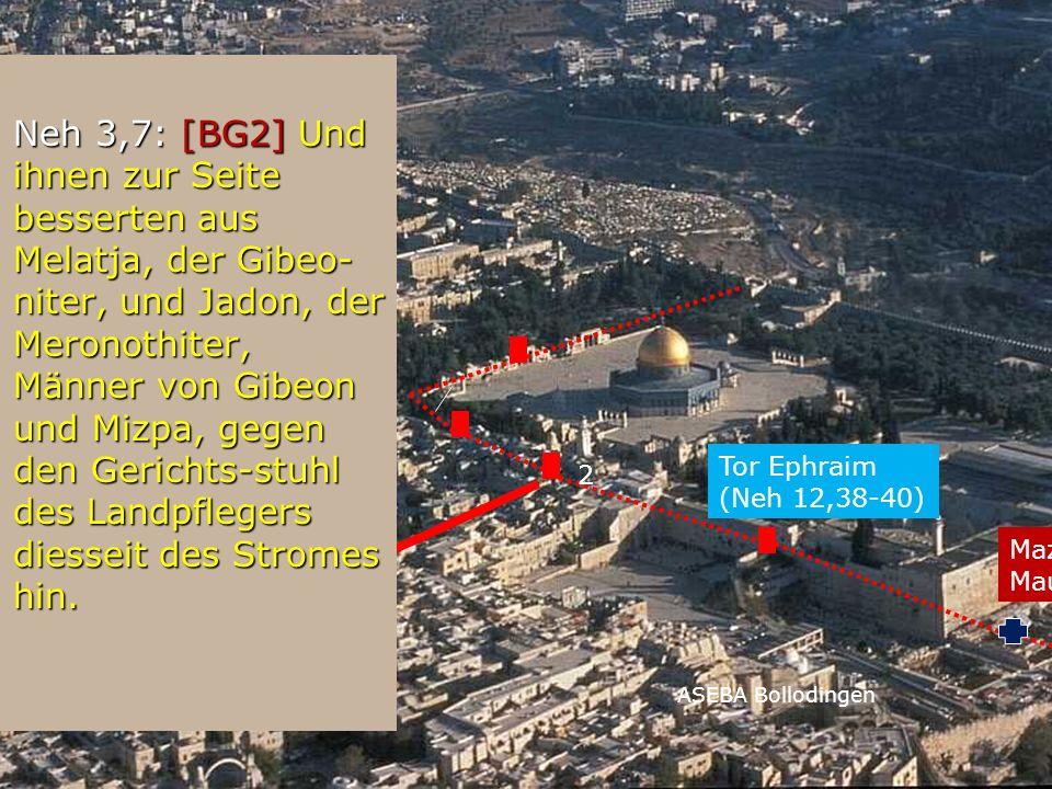 Neh 3,7: [BG2] Und ihnen zur Seite besserten aus Melatja, der Gibeo- niter, und Jadon, der Meronothiter, Männer von Gibeon und Mizpa, gegen den Gerich