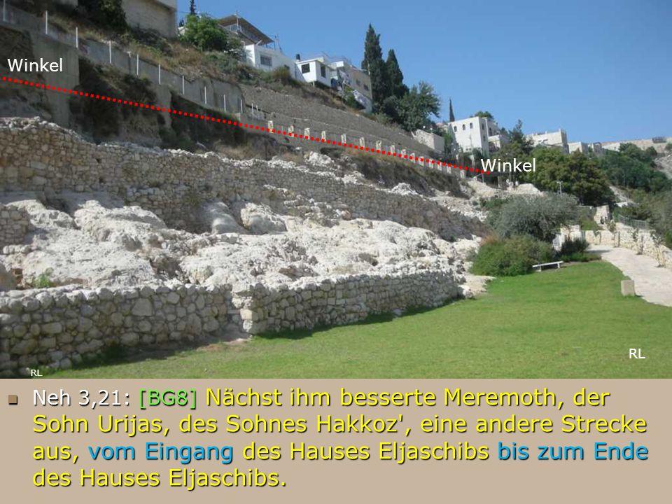 Neh 3,21: [BG8] Nächst ihm besserte Meremoth, der Sohn Urijas, des Sohnes Hakkoz', eine andere Strecke aus, vom Eingang des Hauses Eljaschibs bis zum