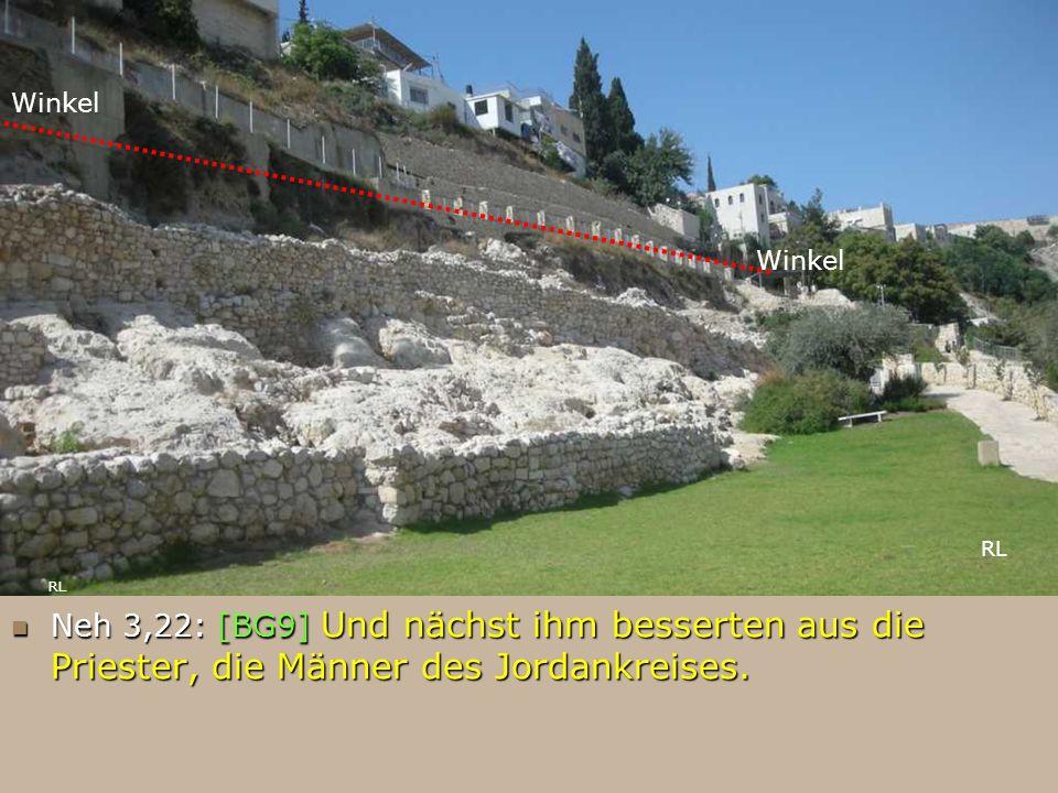 Neh 3,22: [BG9] Und nächst ihm besserten aus die Priester, die Männer des Jordankreises. Neh 3,22: [BG9] Und nächst ihm besserten aus die Priester, di