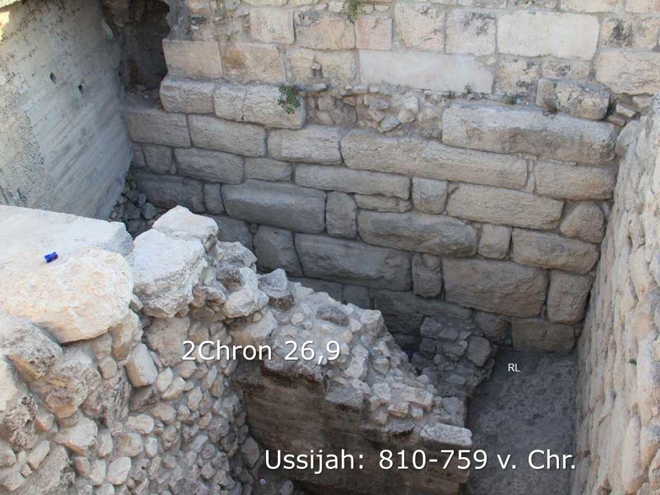 Ussijah: 810-759 v. Chr. RL 2Chron 26,9