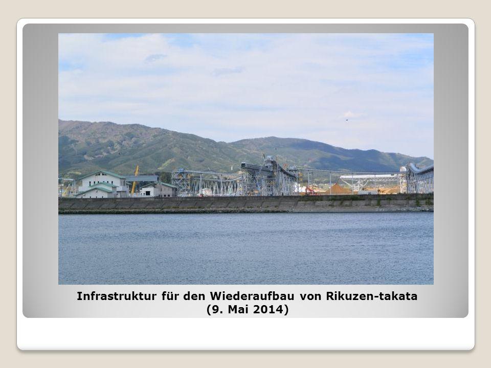 Infrastruktur für den Wiederaufbau von Rikuzen-takata (9. Mai 2014)