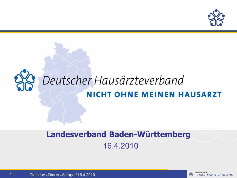 1 Dietsche - Braun - Ailinger/ 16.4.2010 Landesverband Baden-Württemberg 16.4.2010
