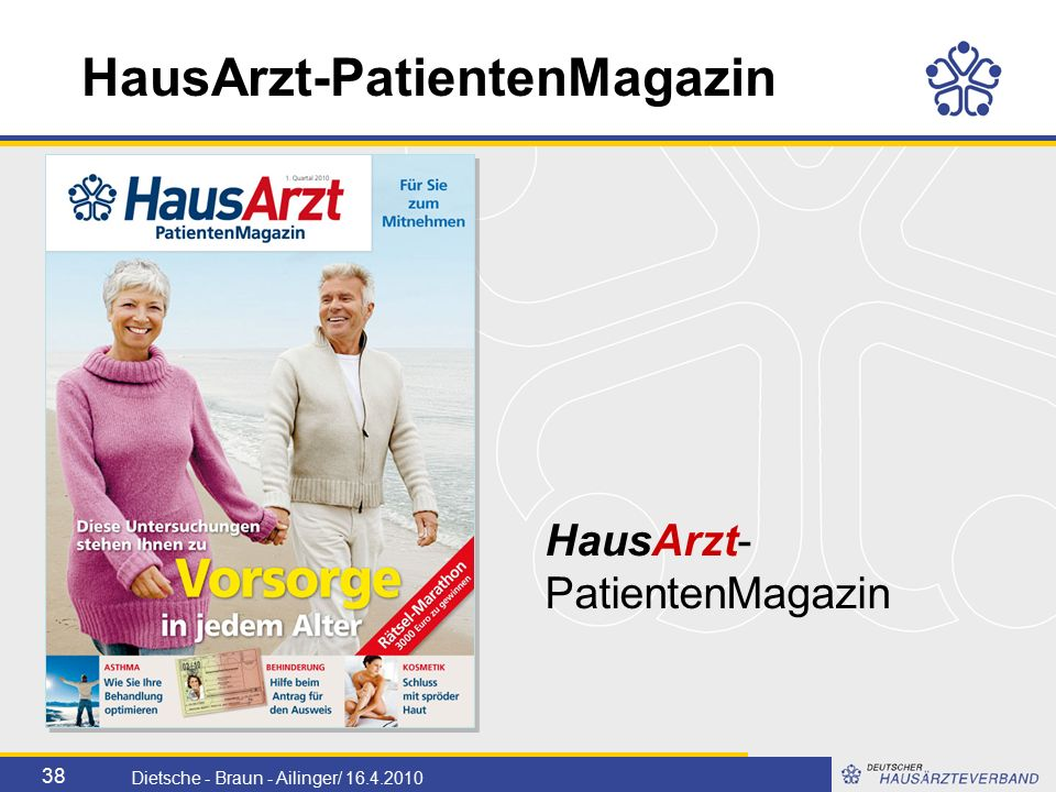38 Dietsche - Braun - Ailinger/ 16.4.2010 HausArzt- PatientenMagazin