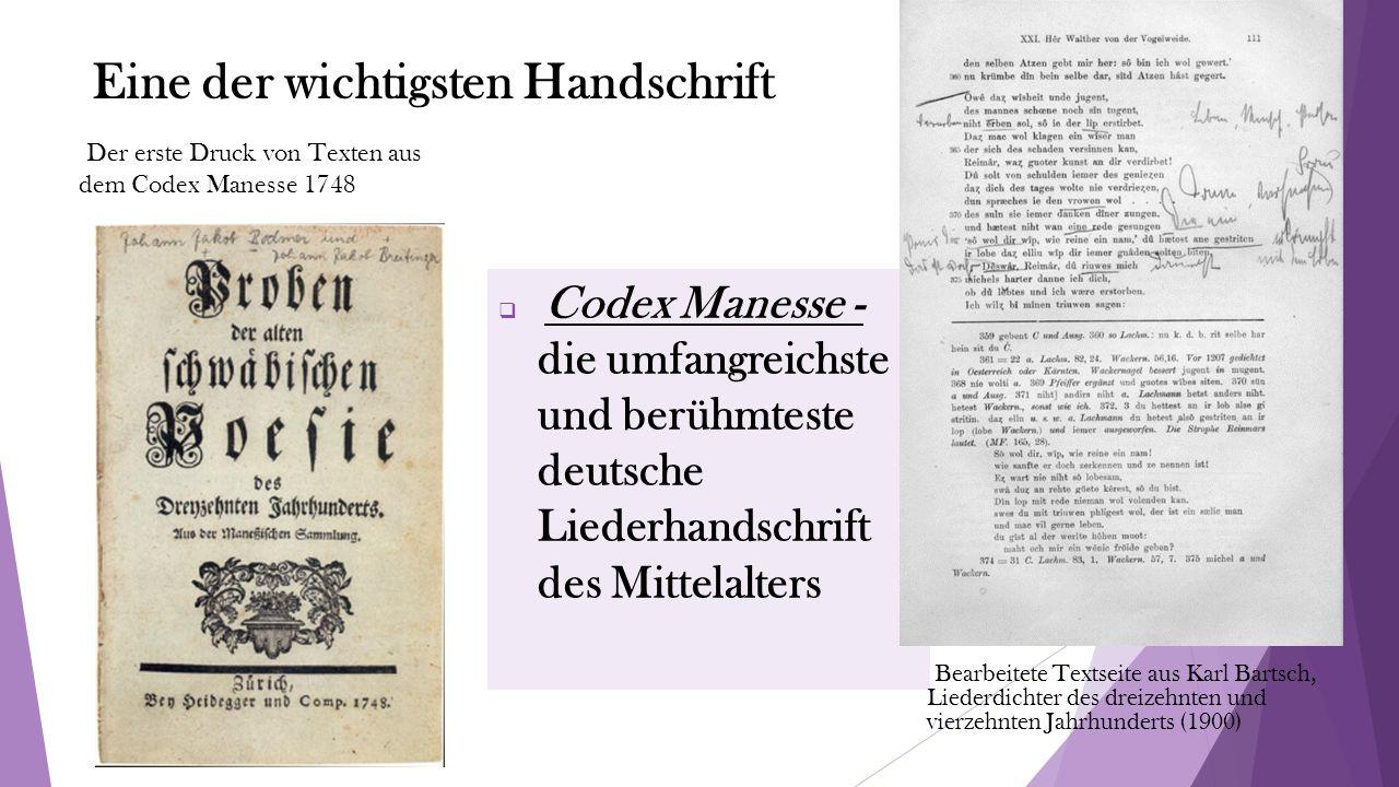 Eine der wichtigsten Handschrift  Codex Manesse - die umfangreichste und berühmteste deutsche Liederhandschrift des Mittelalters Der erste Druck von Texten aus dem Codex Manesse 1748 Bearbeitete Textseite aus Karl Bartsch, Liederdichter des dreizehnten und vierzehnten Jahrhunderts (1900)