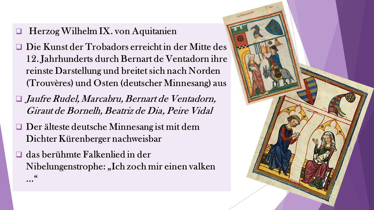  Herzog Wilhelm IX. von Aquitanien  Die Kunst der Trobadors erreicht in der Mitte des 12.
