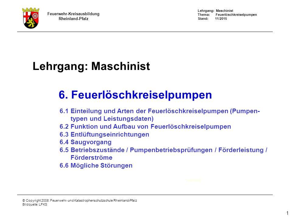 Feuerwehr-Kreisausbildung Rheinland-Pfalz Lehrgang: Maschinist Stand: 11/2015 6.4 Feuerlöschkreiselpumpe: Strömungsverhalten/Druck Löschwasser durchströmt eine Leitung mit gleichem Durchmesser mit einer konstanten Geschwindigkeit, somit ist ein gleichbleibender Druck messbar.