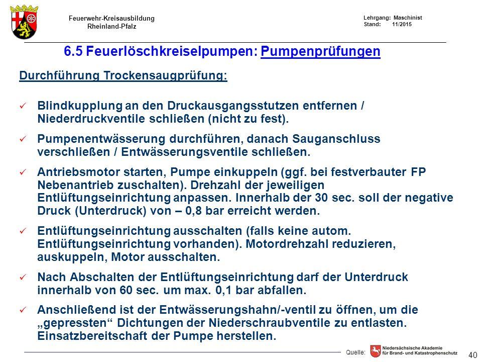 Feuerwehr-Kreisausbildung Rheinland-Pfalz Lehrgang: Maschinist Stand: 11/2015 Blindkupplung an den Druckausgangsstutzen entfernen / Niederdruckventile