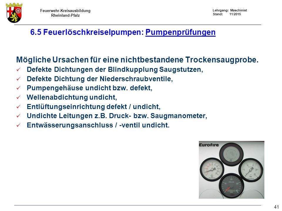 Feuerwehr-Kreisausbildung Rheinland-Pfalz Lehrgang: Maschinist Stand: 11/2015 Mögliche Ursachen für eine nichtbestandene Trockensaugprobe. Defekte Dic