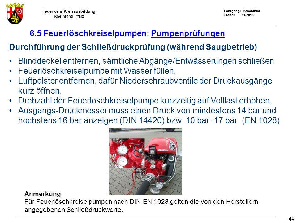 Feuerwehr-Kreisausbildung Rheinland-Pfalz Lehrgang: Maschinist Stand: 11/2015 44 Durchführung der Schließdruckprüfung (während Saugbetrieb) Blinddecke