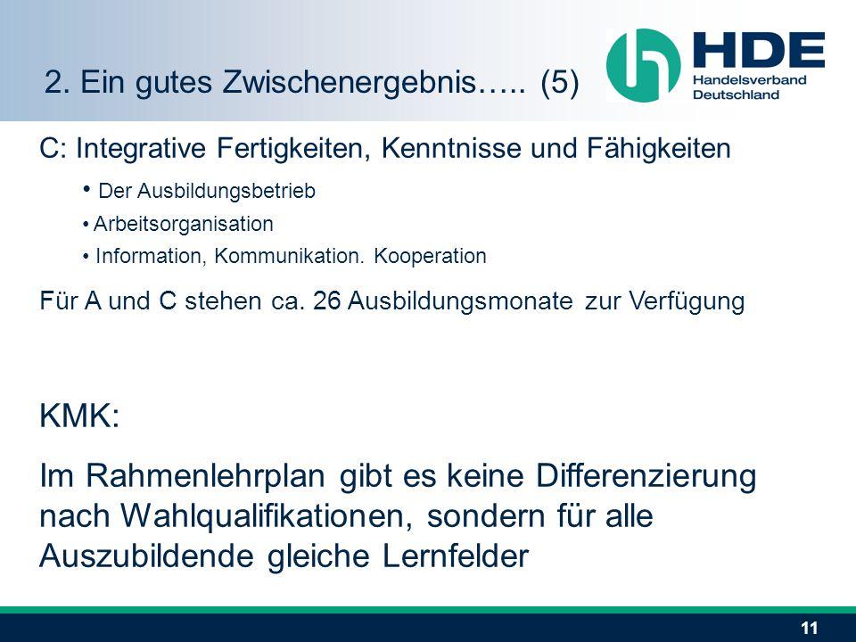 11 C: Integrative Fertigkeiten, Kenntnisse und Fähigkeiten Der Ausbildungsbetrieb Arbeitsorganisation Information, Kommunikation. Kooperation Für A un